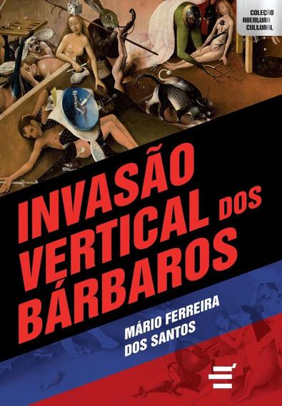 Invasão Vertical Dos Bárbaros - Col. Abertura Cultural