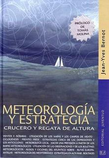 Meteorología Y Estrategia Crucero Y Regata, Bernot, Juventud