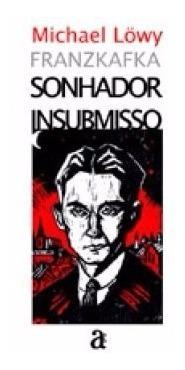 Livro Franz Kafka, Sonhador Insubmisso Michael Lowy