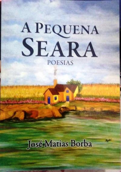 Livro De Poesias: A Pequena Seara.