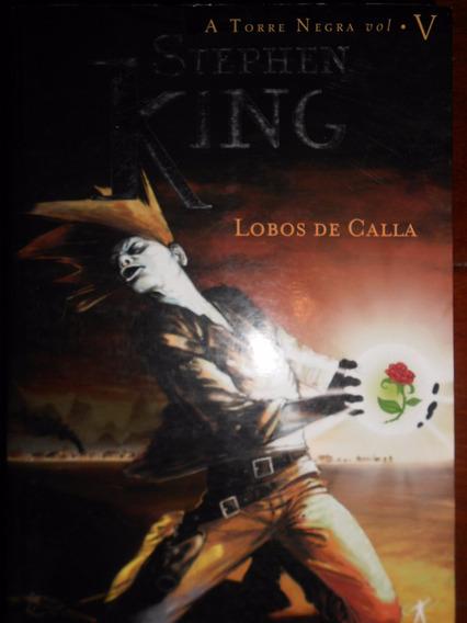 Lobos De Calla- Volume 05 Col. Da Terra Negra Stephen King