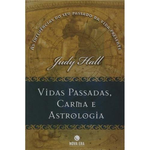 Vidas Passadas, Carma E Astrologia - Hall, Judy.