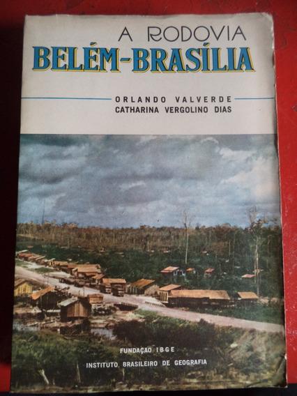 Livro Sobre A Rodovia Belém Brasília - Valverde E Vergolino