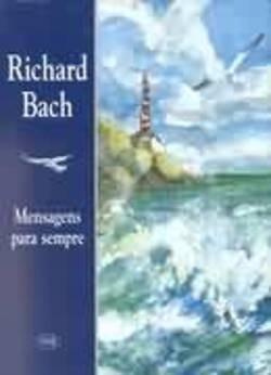 Livro: Mensagens Para Sempre - Richard Bach