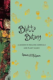 Blotto Botánica Una Lección De Curación De Cordiales Y Ma