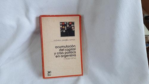 Acumulación De Capital Y Crisis Política En Argentina S Xxi