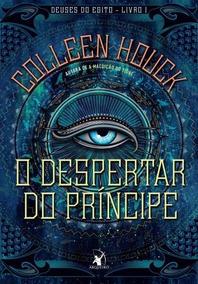 O Despertar Do Príncipe - Volume 1 Da Série Deuses Do Egito