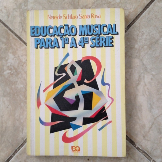 Livro Educação Musical Para 1ª A 4ª Série - Nereide Schilaro