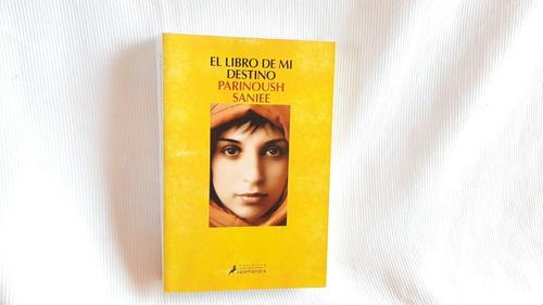 El Libro De Mi Destino Parinoush Saniee Salamandra