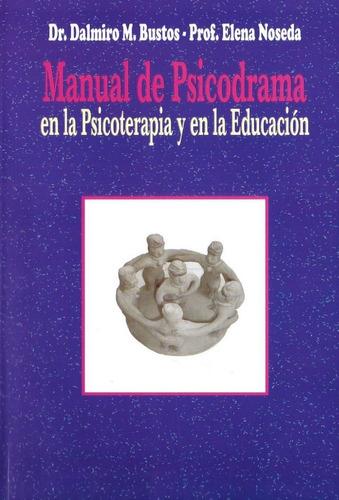 Manual De Psicodrama En La Psicoterapia Y En La Educacion -