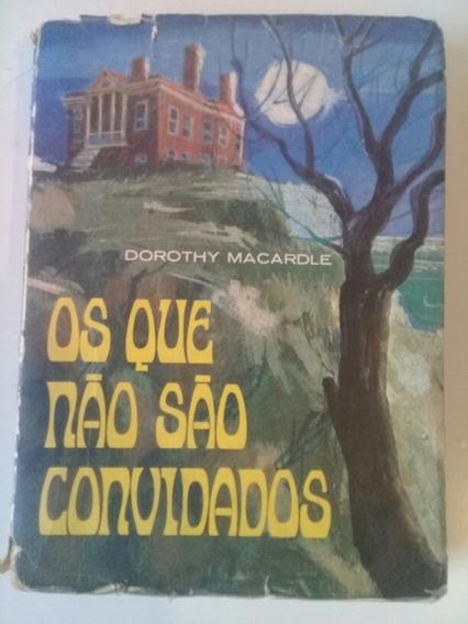 Livro Antigo E Raro Os Que Não Sao Convidados De 1970