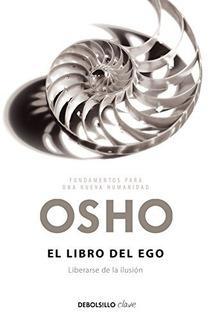 El Libro Del Ego : Liberarse De La Ilusión - Osho
