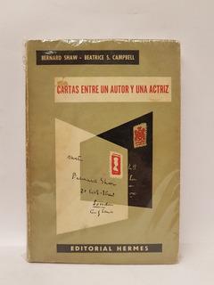 Cartas Entre Un Autor Y Una Actriz - B. Shaw Y B.s Campbell