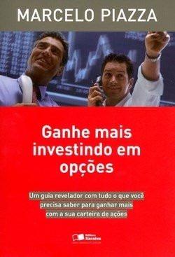 Ganhe Mais Investindo Em Opções - Marcelo Piazza
