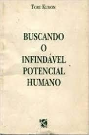Buscando O Infindavel Potencial Humano Toru Kumon