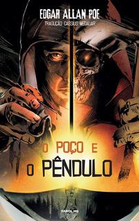 Hq - O Poço E O Pêndulo - Col. Edgar Allan Poe