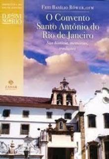 O Convento Santo Antônio Do Rio De Janeiro