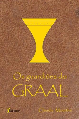 Os Guardiões Do Graal
