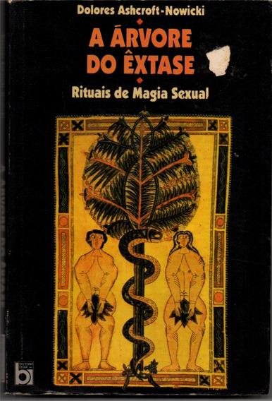 A Árvore Do Êxtase - Rituais De Magia Sexual