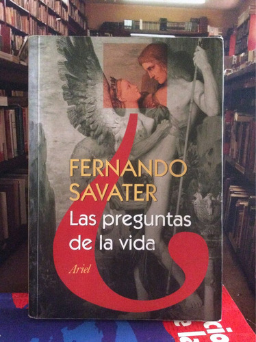 Fernando Savater. Las Preguntas De La Vida.
