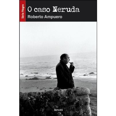 O Caso Neruda - Série Negra