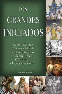 Libro Los Grandes Iniciados De Edouard Schuré