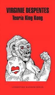 Libro Teoria King Kong De Virginie Despentes