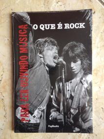 Livro: O Que É Rock - Para Ler Ouvindo Música - Lacrado