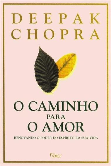 Livro O Caminho Para O Amor - Deepak Chopra