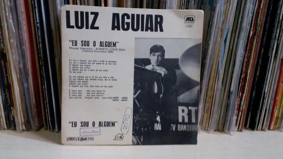 Compacto Luiz Aguiar-eu Sou O Alguém / Cinderela Moderninha