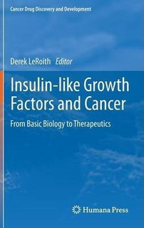Insulin-like Growth Factors And Cancer - Derek Leroith (h...