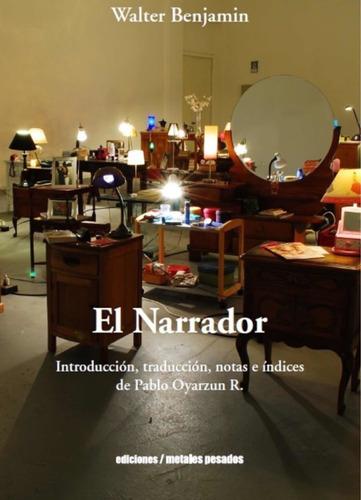 Imagen 1 de 1 de El Narrador - Walter Benjamin - Ed. Metales Pesados