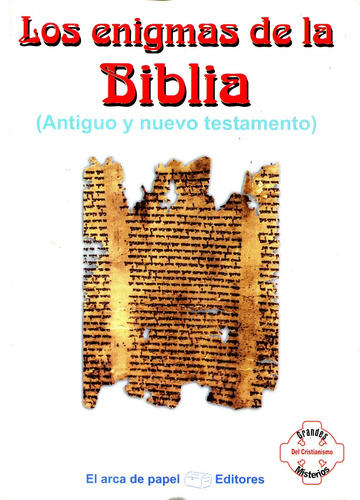 Enigmas De La Biblia, Los - Antiguo Y Nuevo Testamento- Arca
