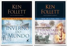 Livros Ken Follet Inverno Do Mundo Eternidade Por Um Fio