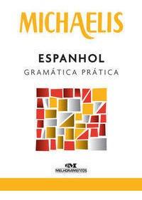 Michaelis Gramática Prática: Espanhol