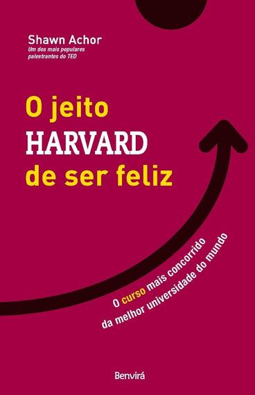 Livro O Jeito Harvard De Ser Feliz - Lacrado!