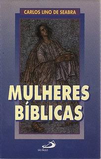 Mulheres Bíblicas Seabra, Carlos Lin