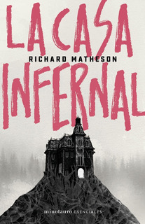 La Casa Infernal - Richard Matheson - Minotauro Libro