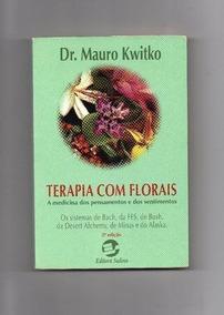Livro Terapia Com Florais Dr. Mauro Kwitko