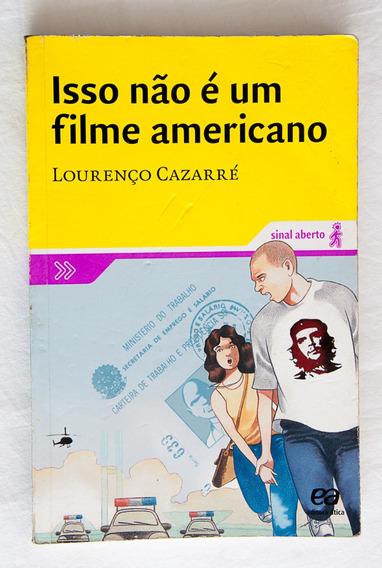 Isso Não É Um Filme Americano / Lourenço Cazarré / Ática