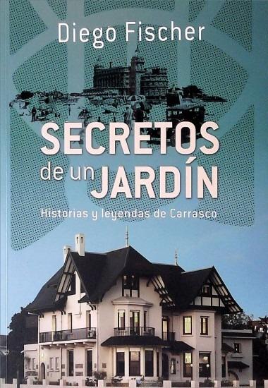 Secretos De Un Jardin Fischer, Diego