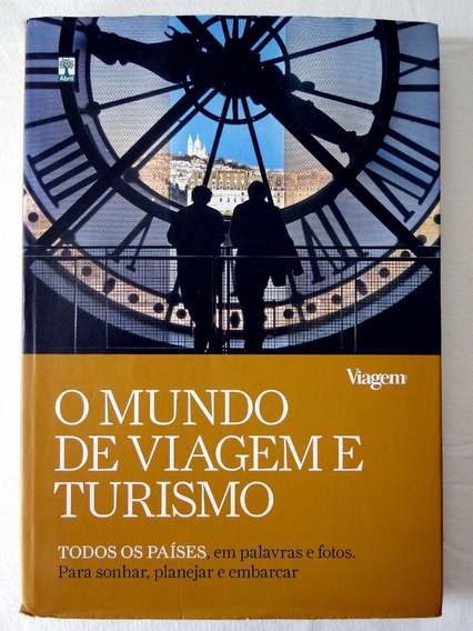 O Mundo De Viagem E Turismo - Kiko Nogueira