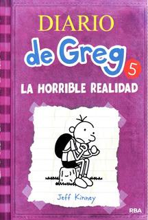 ** Diario De Greg 5 ** La Horrible Realidad Jeff Kinney
