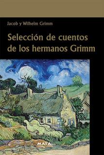 Libro. Selección De Cuentos De Los Hermanos Grimm.