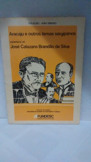 Aracaju E Outros Temas Sergipanos - José Calazans Brandão