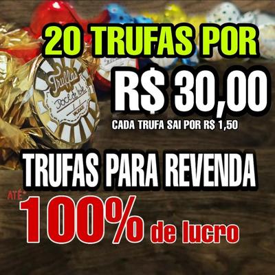 20 Trufas Por R$30,00