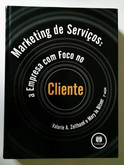 Marketing De Serviços A Empresa C/ Foco No Cliente- Zeithaml
