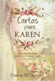 Livro Cartas Para Karen I Conselhos Sobre Amor No Casamento