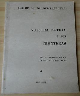 Libro Nuestra Patria Y Sus Fronteras , Ricardo Mariategui