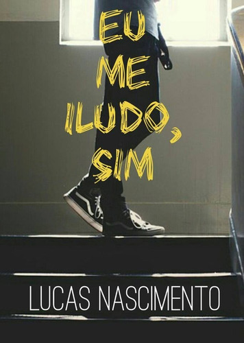 Livro: Eu Me Iludo, Sim